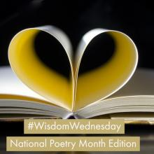 open book with pages folded into a heart with text Wisdom Wednesday National Poetry Month Edition