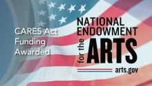 An American flag that says CARES Act funding awarded National Endowment for the Arts