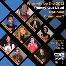 Photos of nine students in a grid with text: Who will be the 2021 Poetry Out Loud National Champion?