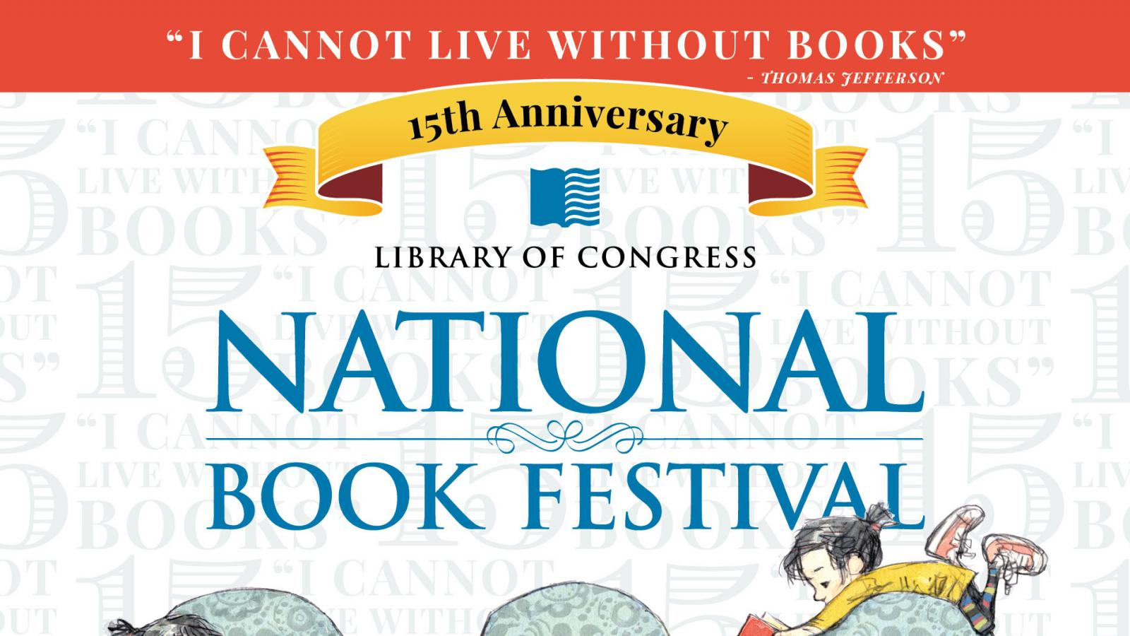 "This poster for the 2015 National Book Festival features a young girl sitting on a chair and reading a book.  The poster also features the Thomas Jefferson quote ""I cannot live without books."""