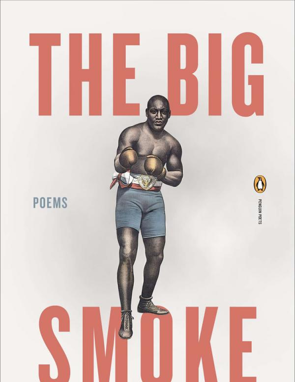 Book cover: the words The Big Smoke, Poems, Adrian Matejka and a ventered drawing of an African America boxer ready for action